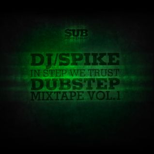SUB-IN STEP WE TRUST-DJ SPIKE MIXTAPE