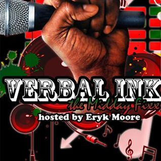 VERBAL INK...THE MIDDAY FIXX!!! ERYK MOORE- THE GREAT ESCAPE
