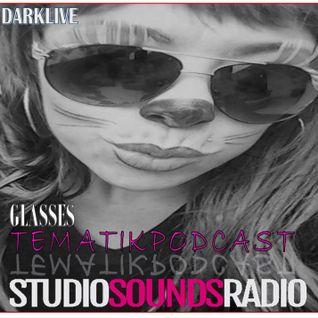 StudiosoundsRadio & DjDarklive - TematikPodcast - Glasses