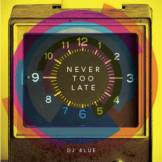 Dj Blue - Never Too Late Mixtape