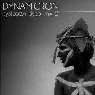 Dynamicron: Dystopian Disco Mix 2