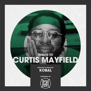 Tribute to CURTIS MAYFIELD - Selected by Kobal