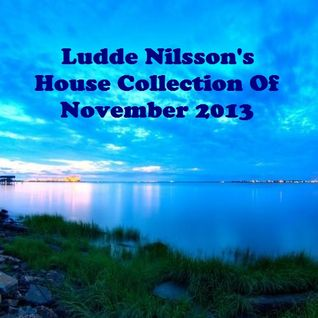 Ludde Nilsson's House Collection Of November 2013