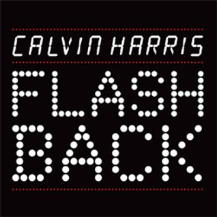 Calvin Harris - Flashback (Augusto C Mix)