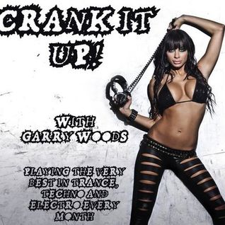 Crank It Up! 012 with Garry Woods