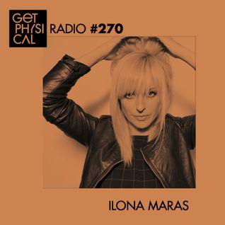 Get Physical Radio 270 Mixed by Ilona Maras