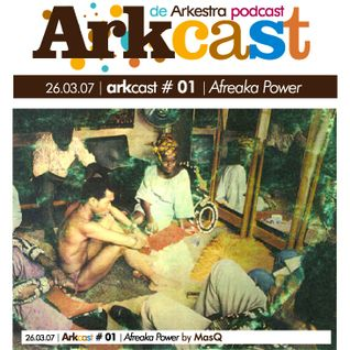 ARKcast # 01 | Afreaka Power by MasQ