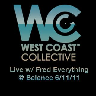 West Coast Collective live @ Balance with Fred Everything 6/11/11