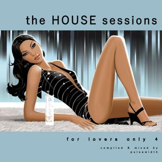 The House Sessions: For Lovers Only 4