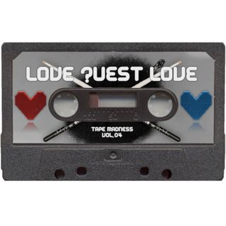 "Tape Madness vol.4 ""Love ?uest Love""(mp3)"