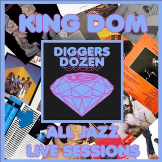 King Dom. Diggers Dozen All Jazz Live Sessions. Brilliant Corners. 15-04-15.