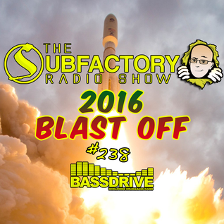 The Subfactory Radio Show #238 2016 Blast Off