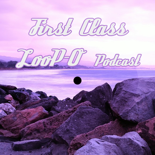 First Class 0.1_LooP-O_Radio Show_CoolMusicRadio