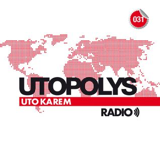 Uto Karem - Utopolys Radio 031 (July 2014)