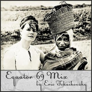 Equator 69 Mix by Eric Tchaikovsky