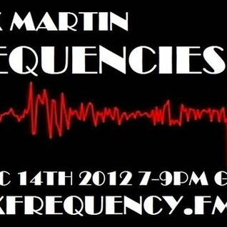 FREQUENCIES Dec 14th 2012 with Alex Martin