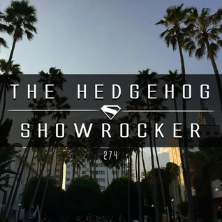 The Hedgehog - Showrocker 274 - 24.03.2016