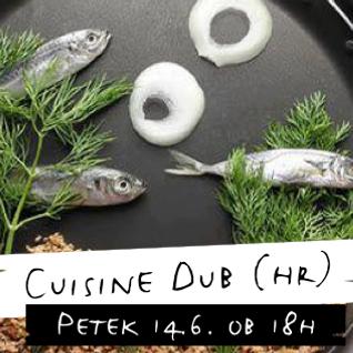 Cuisine Dub @ Pri Zelenem Zajcu, Ljubljana 14-06-13