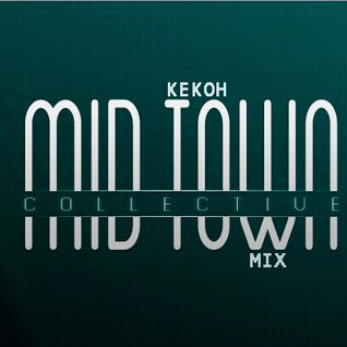 Kekoh - Mid Town Collective Mix