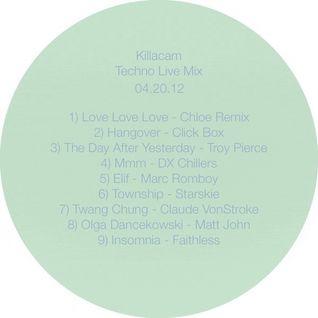 Killacam Techno Live Mix 04/20/12