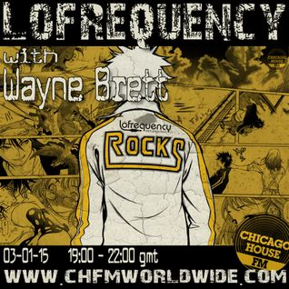 Wayne Brett's Lofrequency Show on Chicago House FM 03-01-15