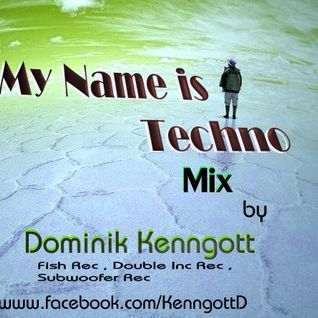 My Name is Techno - Dominik Kenngott