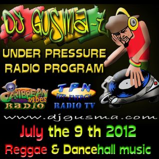 UNDER PRESSURE Reggae Radio Program (July the 9th)