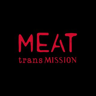 MEAT trans MISSION 31/07/16