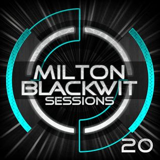 Milton Blackwit - Sessions #20 (PROMO ABRIL-MAYO)