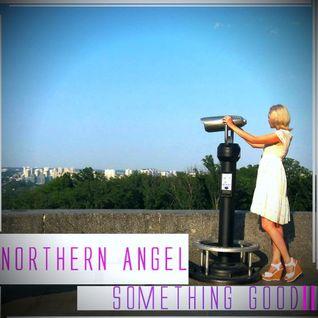 Northern Angel - Something Good II