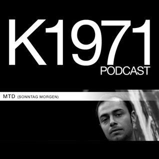 MTD (Sonntag Morgen) K1971 PODCAST (www.k1971.com)