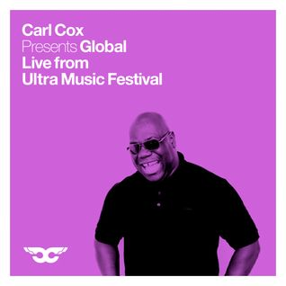 Carl Cox Global - Live from Ultra Music Festival - 9 Hour Broadcast - Part 3 of 3