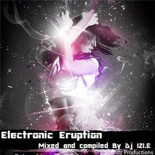 Dj IZI.E - Electronic Eruption [June 2010]