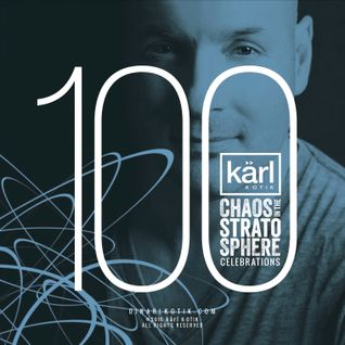dj karl k-otik - chaos in the stratosphere episode 100 - CITS 100th celebrations