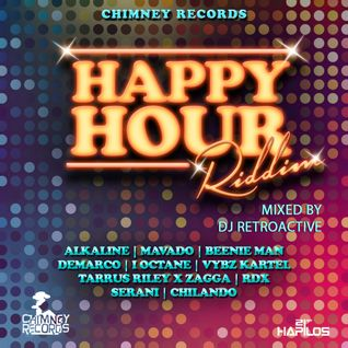 Happy Hour Riddim Mix [Chimney Records] September 2014