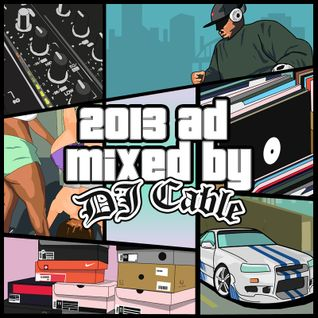 DJ Cable - 2013 AD (Hip Hop Mix)