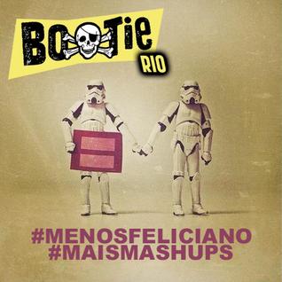 Mixtape #Menosfeliciano #Maismashups Bootie Rio