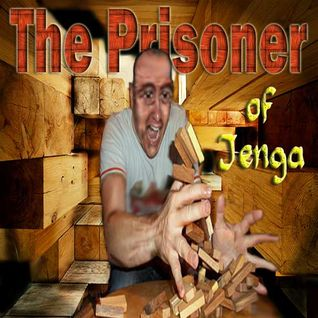 The Prisoner Of Jenga