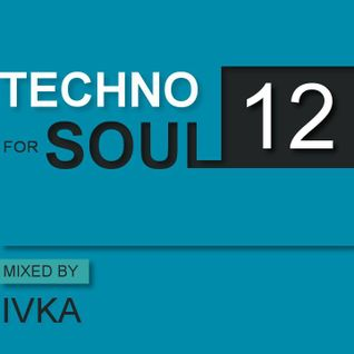 Techno For Soul Podcast 12