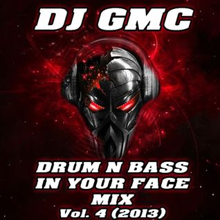 DJ GMC - Drum n Bass in your Face Mix Vol. 4 [Ghostrider Edition]