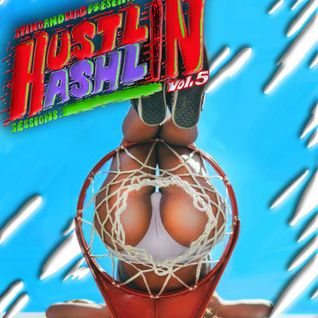 Stiko & Wag presents : Hustlin 'n' Hashlin sessions vol.5 (exclusive 4 Hustlin all day)