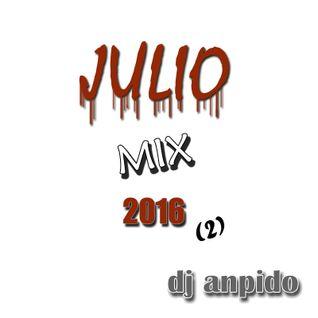 Dj AnpidO - Mix Julio 2016 PARTE 2