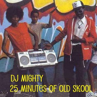 DJ Mighty's 25 Minutes of OLD SKOOL