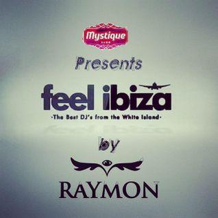 FeelIbiza Podcast by Raymon [Edicion #1]//Live Session from Mystique Club Bacau