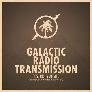 Galactic Radio Transmission 005 - Richy Ahmed presents Paradise Season 1