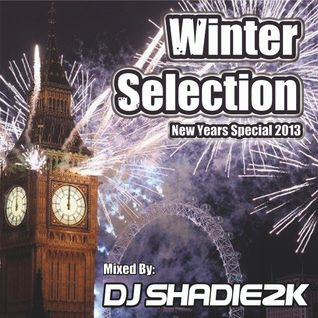 Winter Selection New Years Special 2013 Mixed By DJ Shadie2k