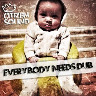 Everybody Needs Dub