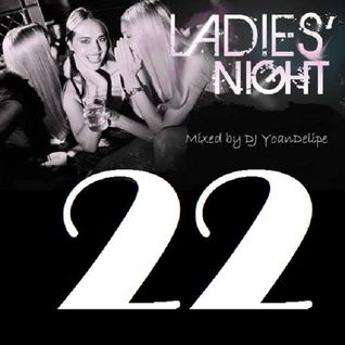 "@YoanDelipe  ""Ladies Nights 22"""
