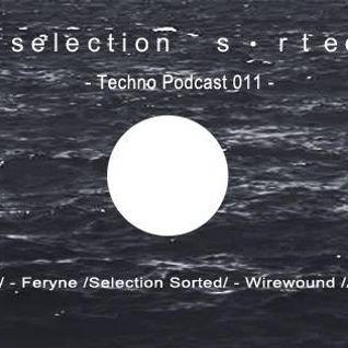 Selection Sorted TechnoPodcast 011 - feryne