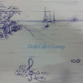 Drab Cafe & Lounge Mix # 11